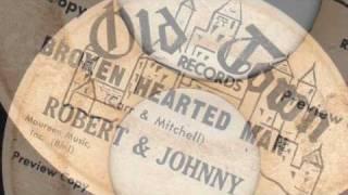 Broken Hearted Man - Robert and Johnny