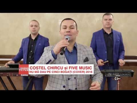 Costel Chircu si Formatia Five Music - Nu ma dau pe cinci bogati (cover) 2018