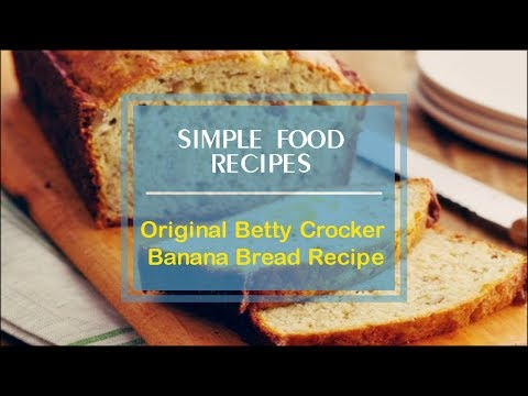 Original Betty Crocker Banana Bread Recipe