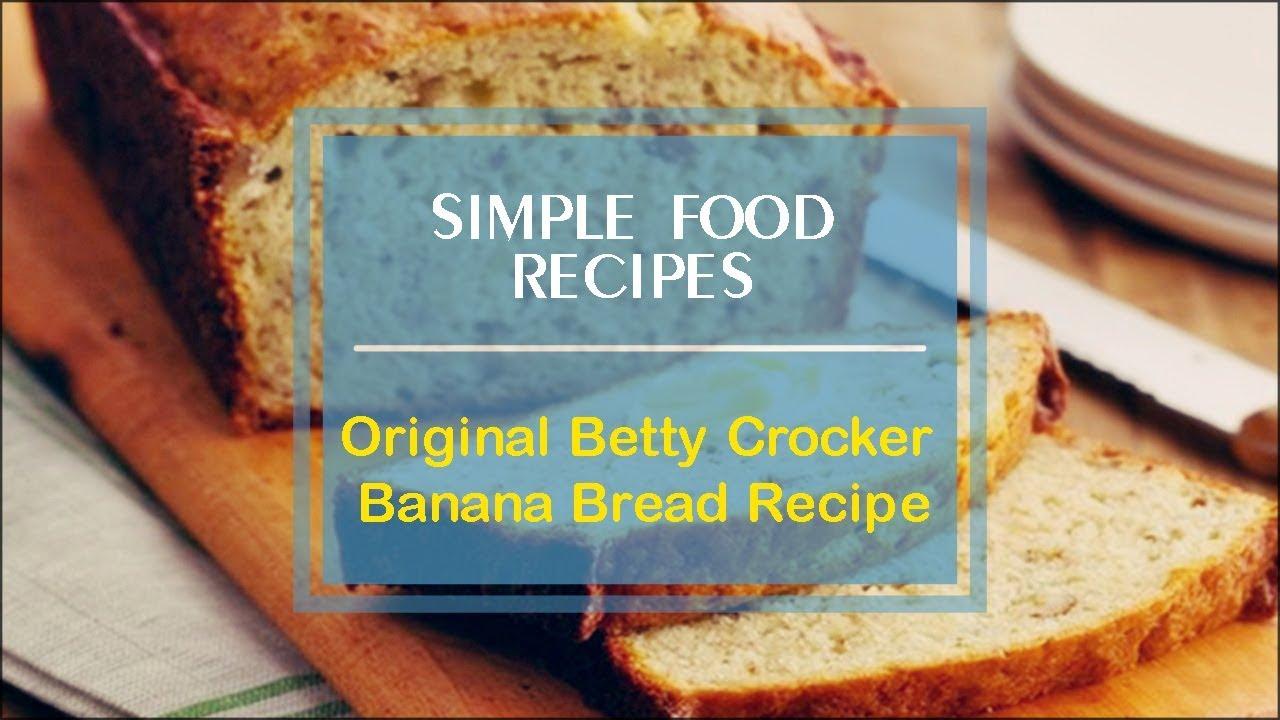 Original betty crocker banana bread recipe youtube forumfinder Choice Image