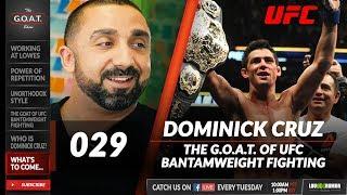 Dominick Cruz: UFC Bantamweight Legend on Passion & Handling Failure | The G.O.A.T. Show 029
