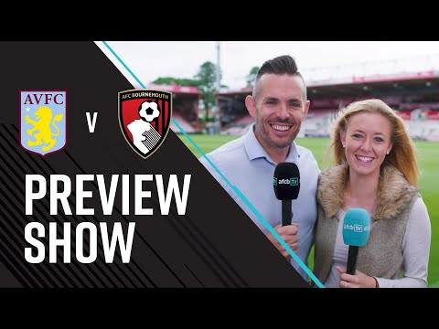 AFCBTV PREVIEW SHOW | ASTON VILLA (A)
