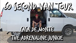 Adrenaline Junkie Lives In Van: Casa De Monte 60 Second Van Tour