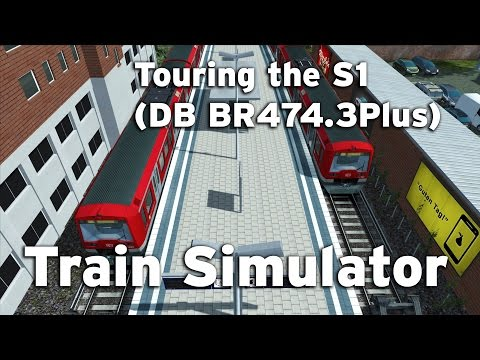 Train Simulator -  Touring the S1 (DB BR474.3Plus)