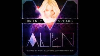 Britney Spears - Alien (Nick* & Country Club Martini Crew Remix)