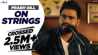 vuclip Prabh Gill - On Strings - Vol 1 | MixSingh | 2018