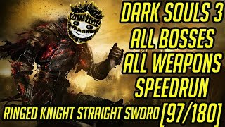 DS3 Every Weapon Every Boss Speedrun (Ringed Knight Straight Sword) (97/180)