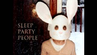 Sleep Party People - 10 Feet Up