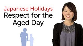 Learn Japanese Holidays - Respect for the Aged Day - 日本の祝日を学ぼう - 敬老の日