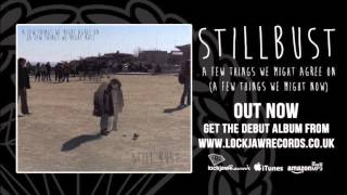 Stillbust - Physicist at a funeral (Godless thoughts on death) (Official Audio - Lockjaw Records)