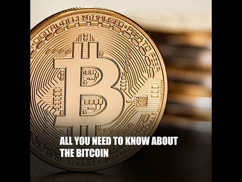 All you need to know about the Bitcoin