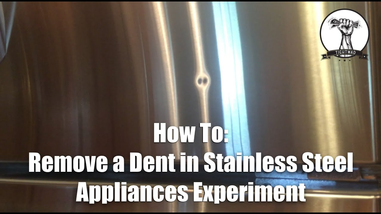 Removing A Dent In Stainless Steel Appliances Youtube