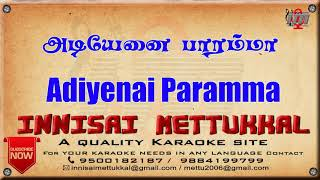 Adiyenai Paramma | Tamil Karaoke | Tamil songs | Innisai Mettukkal