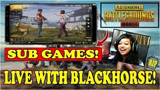 🔴🙋 SUB GAMES: PUBG MOBILE LIVE WITH BLACKHORSE! #INDIA  #116
