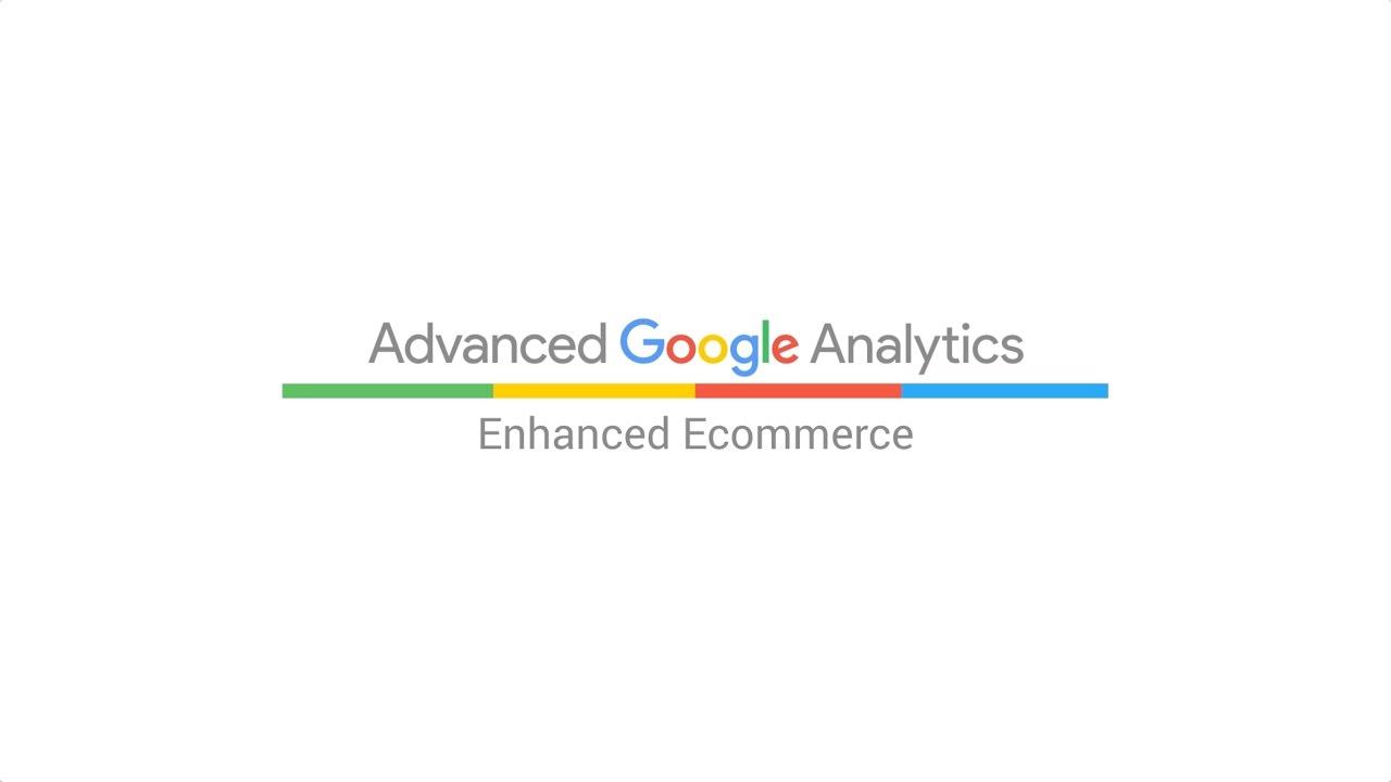 How to set up Enhanced Ecommerce (4:03)