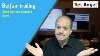 Giving up my career to be a full time Betfair trader - Lessons I learnt