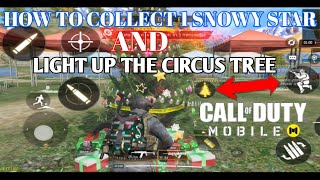 HOW TO COLLECT 1 SNOWY STAR AND LIGHT UP THE CIRCULS TREE IN CALL OF DUTY MOBAIL ANDROID GAMEPLAY