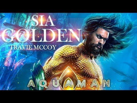 Sia - Golden ft.Travie McCoy | Official Lyric Video | AQUAMAN HD 2019