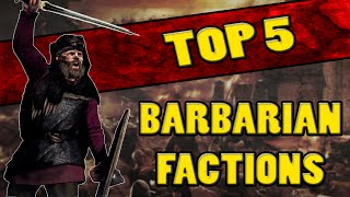 Top 5 BEST BARBARIAN FACTIONS in Total War: Rome 2
