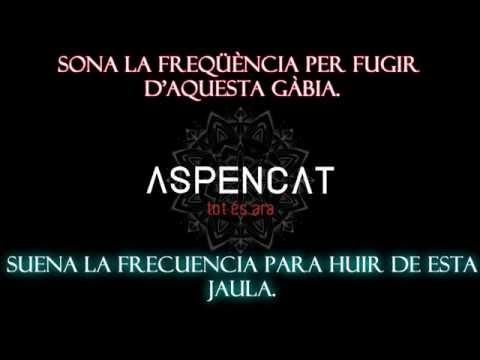 Aspencat - Música naix de la ràbia (Subtítulos castellano - valenciano)