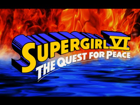 WON YouTube Presents-Supergirl VI: The Quest For Peace (Fan Film)