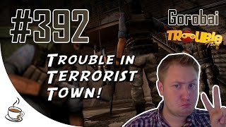 TROUBLE IN TERRORIST TOWN #392 - Der Beam «» Let