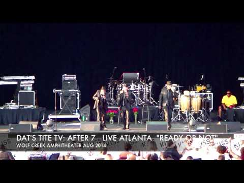 """AFTER 7  LIVE  ATL """"READY OR NOT"""""""