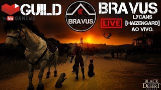 [Black Desert SA] Live Guild Bravus só relaxo twitch.tv/lycanshzd