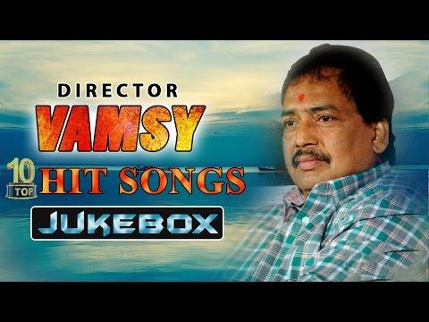 Vamsy {Director} Top 10 Hit Songs Video Jukebox || Best Songs Collection