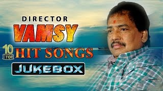 Vamsy {Director} Top 10 Hit Songs Video Jukebox || Best Songs Collection
