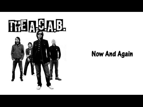 The A.C.A.B. - Now & Again (lyrics)