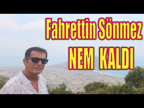Fahrettin Sönmez | Nem Kaldı