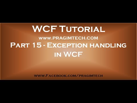 Part 15   Exception handling in WCF