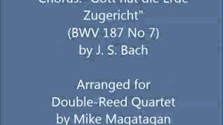 Chorus Gott Hat Die Erde Zugericht BWV 187 No 7 For Double Reed Quartet