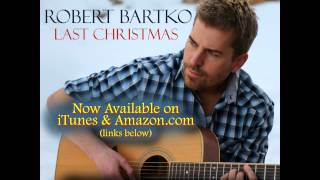 Last Christmas - Glee Wham - (Robert Bartko live acoustic cover) - George Michael