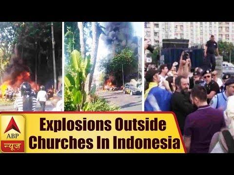 Indonesia: Suicidal Attacks Targeting Churches Kill 6 | ABP News