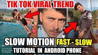 SLOW MOTION TRENDING TIK TOK TUTORIAL ! Tik Tok Par Professional Trending Slow motion Kaise Banaya