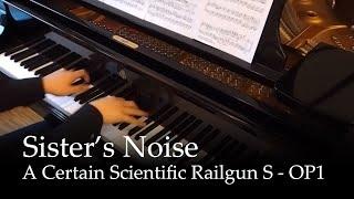 Sister's noise - to aru kagaku no railgun s op 1 [piano]
