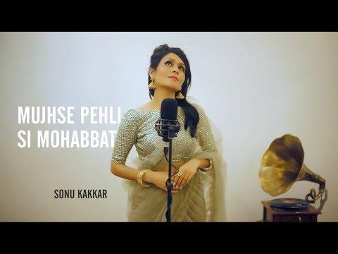 Mujhse Pehli Si Mohabbat - Sonu Kakkar | Noorjehan | Cover
