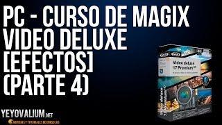 PC - Curso de Magix video deluxe [Efectos] (PARTE 4)