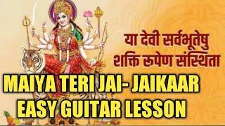 NAVRATRI SPECIAL //MAIYA TERI JAI -JAI KAAR //ARIJIT SINGH// EASY BEGINNERS GUITAR CHORDS