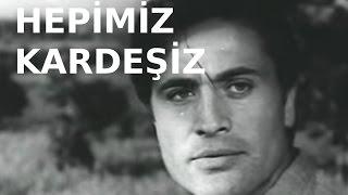 Hepimiz Kardeşiz - Türk Filmi