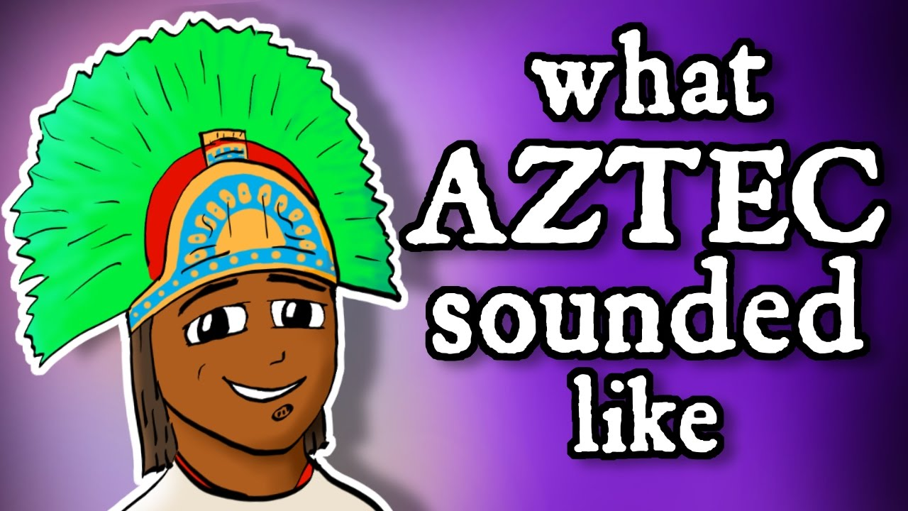 What Montezumas Aztec Sounded Like And How We Know Youtube