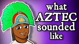 What Montezuma's Aztec Sounded Like - and how we know thumbnail