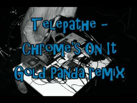 Telepathe - Chrome's On It - Gold Panda remix