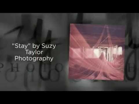"""""""STAY"""" by Suzy Taylor Photography - Speed Edit"""