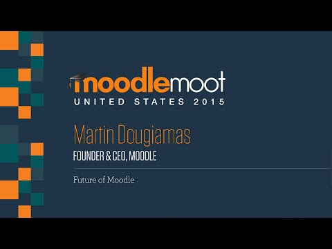 The future of Moodle [Keynote] | Martin Dougiamas at MoodleMoot US 2015