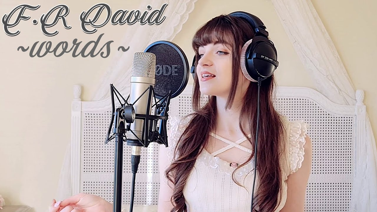 F.R David ~ words don't come easy (cover by Nayenne)