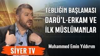 Tebliğin Başlaması, Darü'l-Erkam ve İlk Müslümanlar | Muhammed Emin Yıldırım (11. Ders)