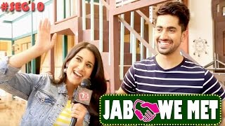 Jab We Met #Seg10 With Aditi Rathore And Zain Imam | Telly Reporter Exclusive